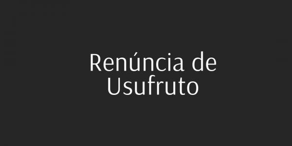 Renúncia de Usufruto